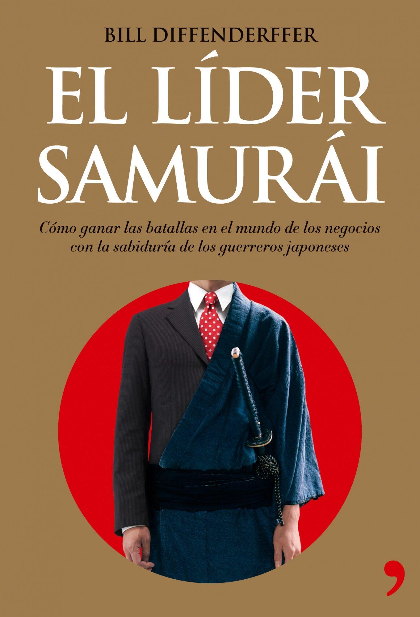 El Lider Samurai: Como Ganar Las Batallas En El Mundo De Los Nego Cios Con La Sabiduria De Los Guerreros Japoneses por Bill Diffenderffer epub