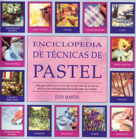 Enciclopedia De Tecnicas De Pintura Al Pastel 3ª Ed Juay Martin