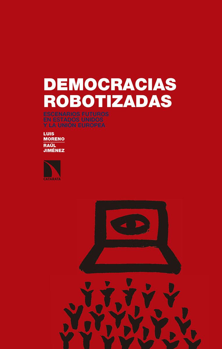 Democracias Robotizadas: Escenarios Futuros En Estados Unidos Y La Union Europea por Luis Moreno