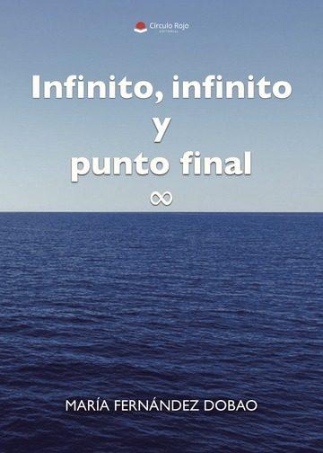 infinito, infinito y punto final (ebook)-maria fernandez dobao-9788491754435