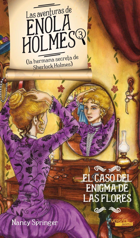 las aventuras de enola holmes 3: caso del enigma de las flores-nancy  springer
