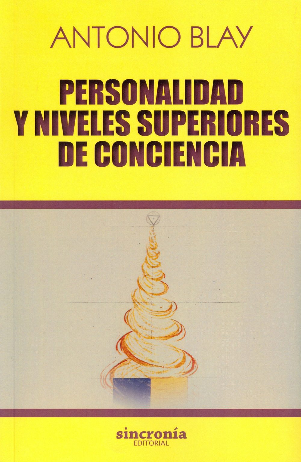 Personalidad Y Niveles Superiores De Conciencia por Antonio Blay