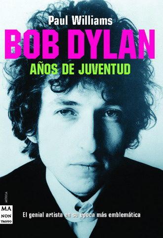 Bob Dylan Años De Juventud por Paul Williams
