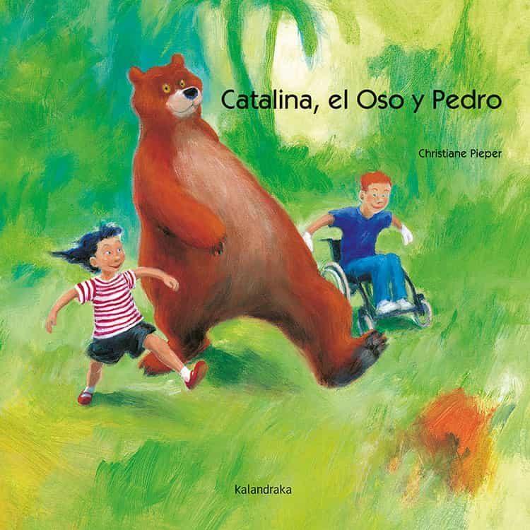 Catalina, El Oso Y Pedro. Libros Para Soñar por Christiane Pieper