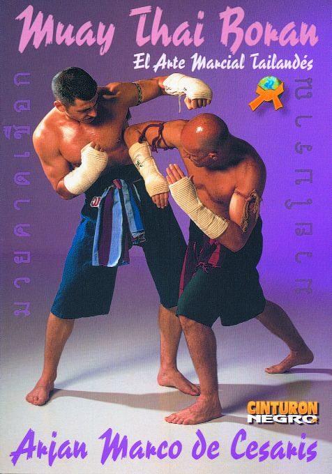 Muay Thai Boran: El Arte Marcial Tailandes por Arjan Marco Cesaris