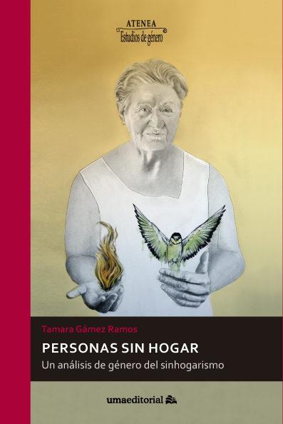 Personas Sin Hogar: Un Analisis De Genero Del Sinhogarismo por Tamara Gamez Ramos