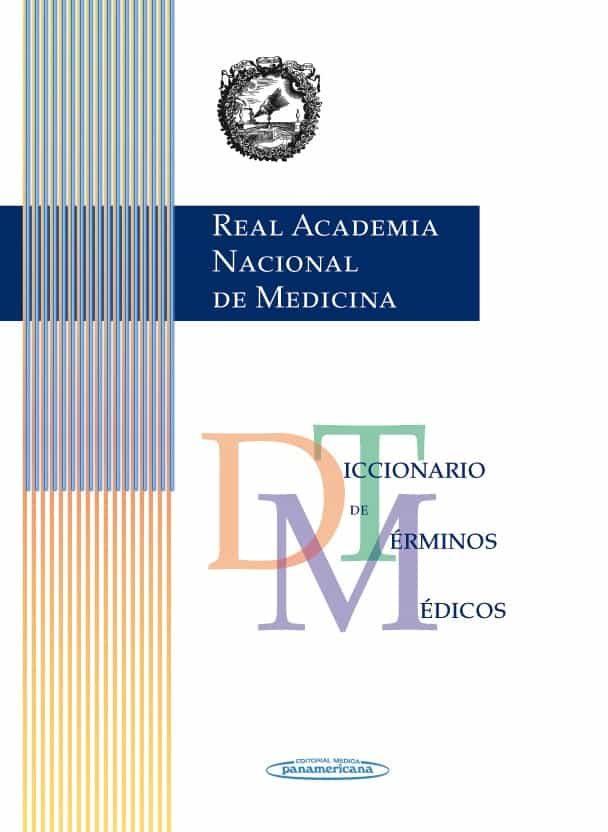 DICCIONARIO DE TERMINOS MEDICOS (RANM REAL ACADEMIA NACIONAL DE M ...