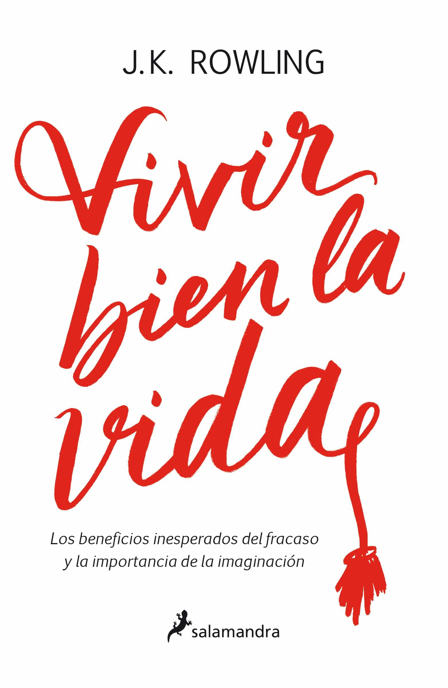 Resultado de imagen de libro VIVIR BIEN LA VIDA: LOS BENEFICIOS INESPERADOS DEL FRACASO Y LA IMPORTANCIA DE LA IMAGINACION