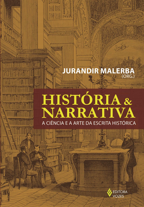 «História E Narrativa»: por Jurandir Malerba PDF uTorrent