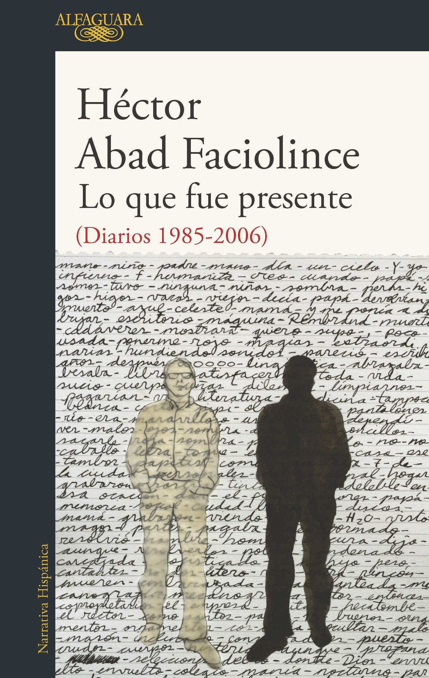 LO QUE FUE PRESENTE EBOOK | HECTOR ABAD FACIOLINCE
