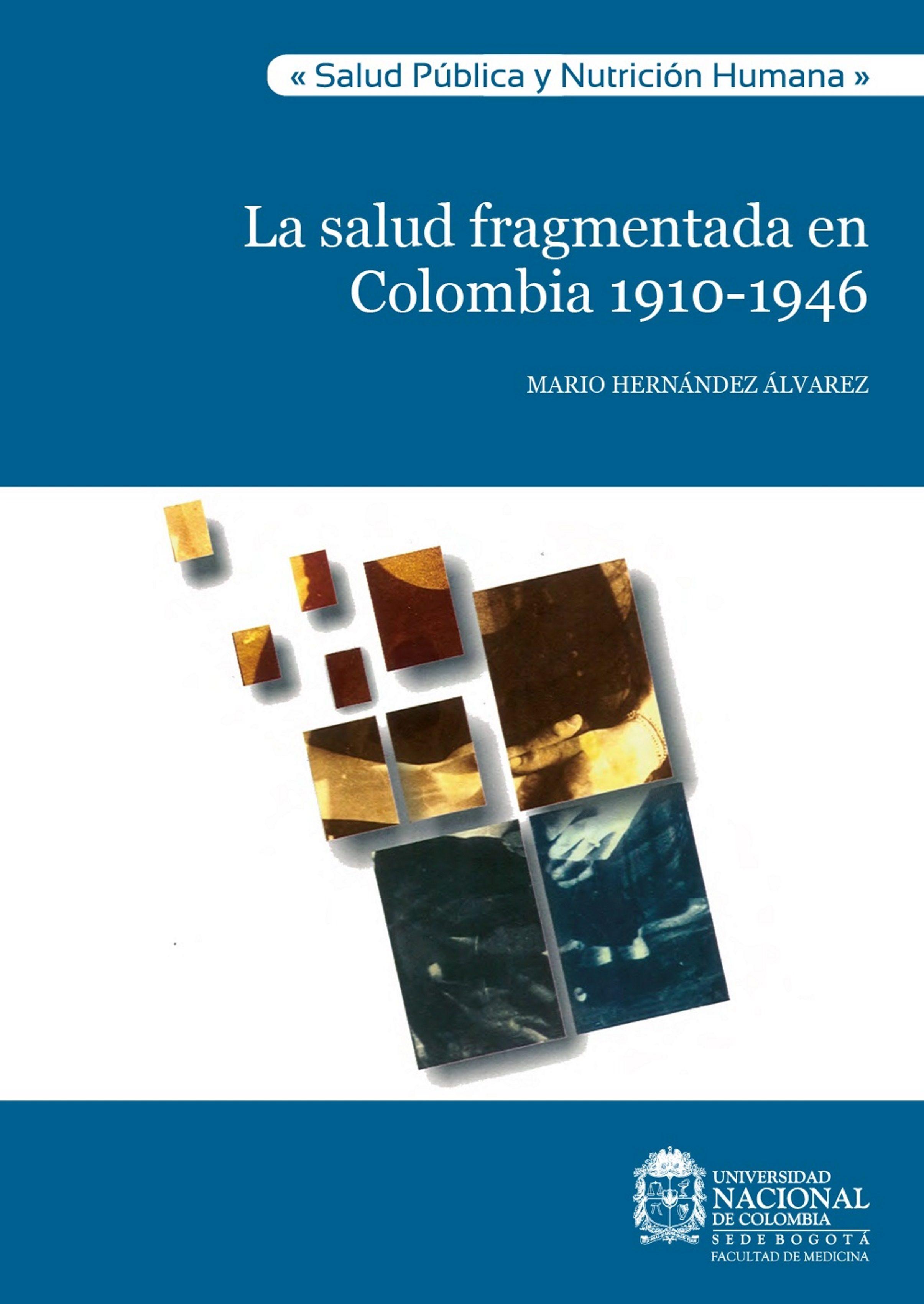 La salud fragmentada en Colombia 1910-1946
