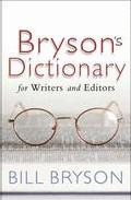 Bill Bryson´s Dictionary: For Writers And Editors por Bill Bryson