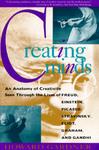 Creating Minds : An Anatomy Of Creativity Seen Through The Lives Of Freud, Einstein, Picasso, Stravinsky, Eliot, Graham, And Gandhi por Howard Gardner epub