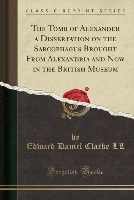 Bajar Gratis Escuela De Español The Tomb Of Alexander A Dissertation On The Sarcophagus Brought From Alexandria And Now In The British Museum (classic Reprint) Descargar Gratis En Formato Epub