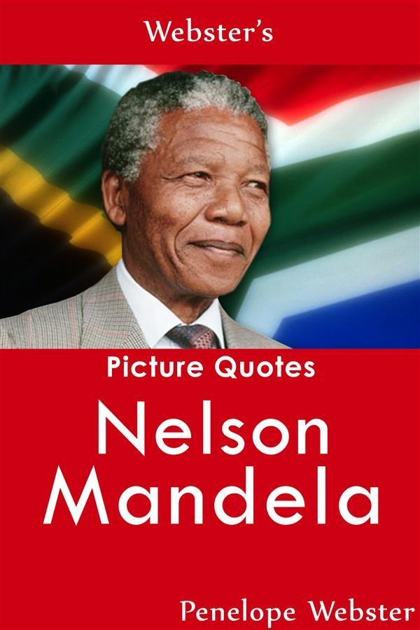 Websters Nelson Mandela Picture Quotes Ebook Descargar Libro