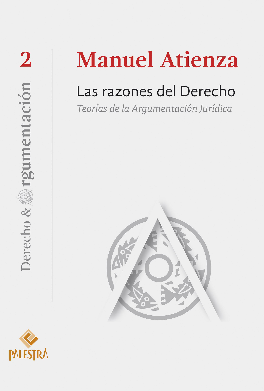 las razones del derecho. teorias de la argumentacion-manuel atienza-9786124218545