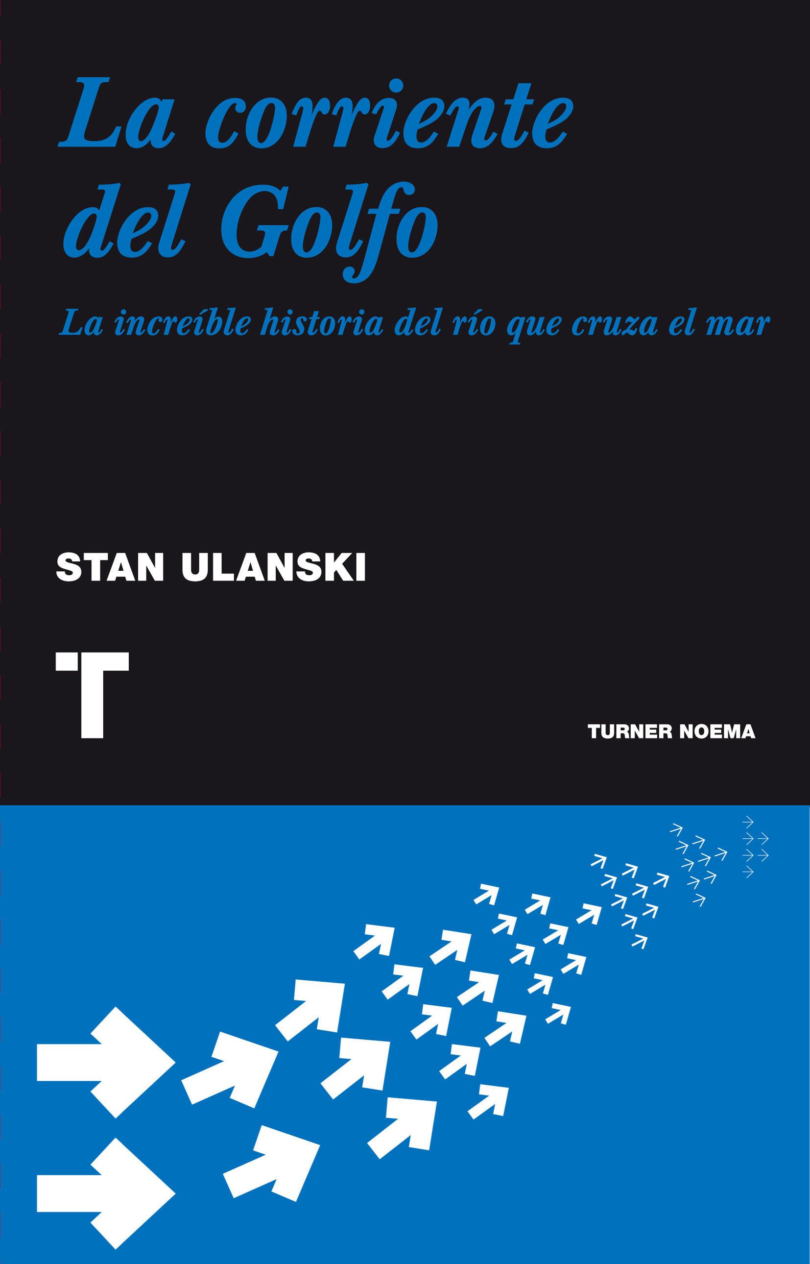 la corriente del golfo (ebook)-stan ulanski-9788415427445