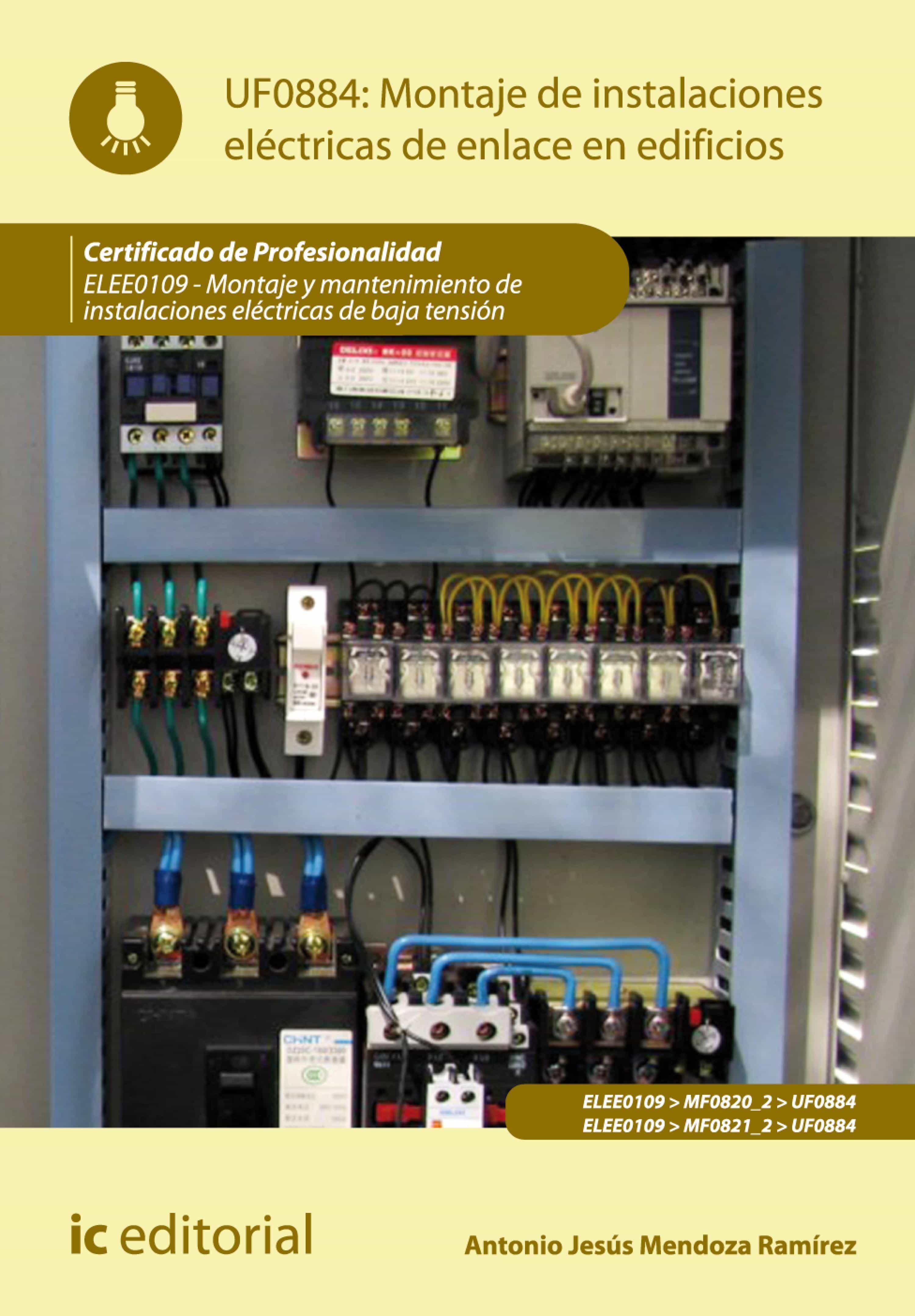 Montaje De Instalaciones Eléctricas De Enlace En Edificios. Elee0109 - Montaje Y Mantenimiento De Instalaciones Eléctricas De Baja Tensión   por Vv.aa.