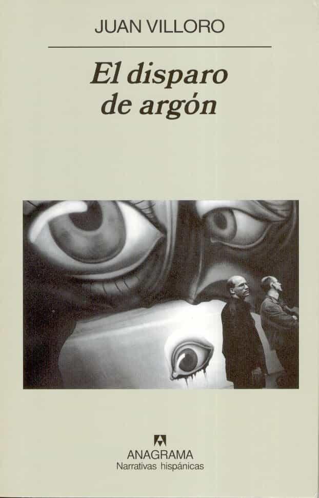 El Disparo De Argon por Juan Villoro Gratis