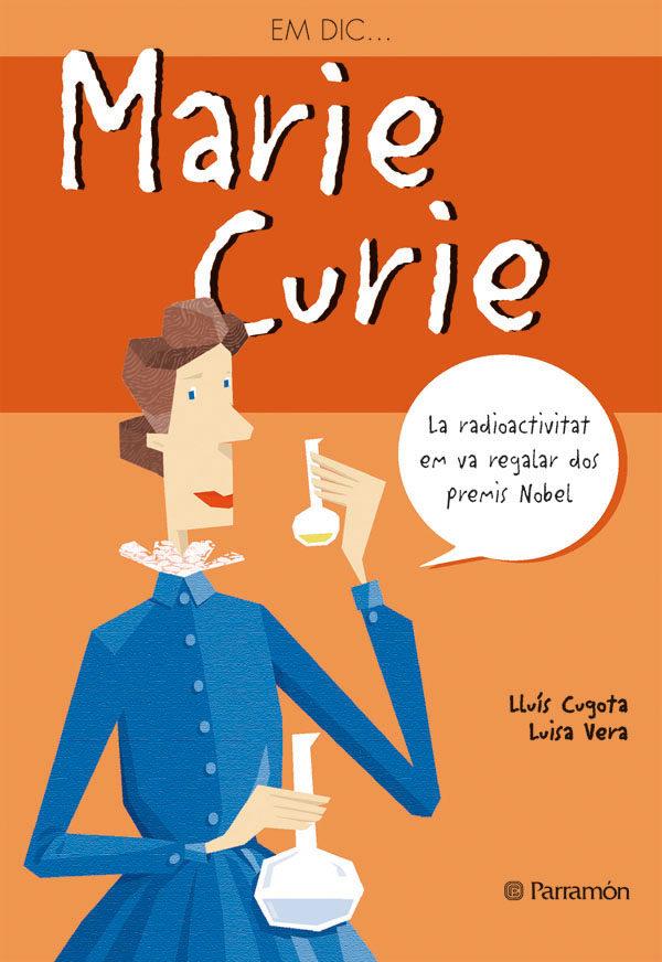 Em Dic... Marie Curie por Lluis Cugota