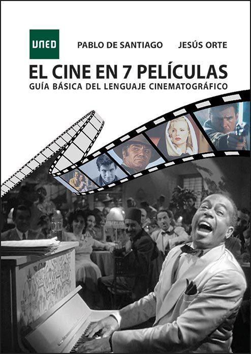 El Cine En 7 Películas   por Pablo De Santiago, Jesus Orte