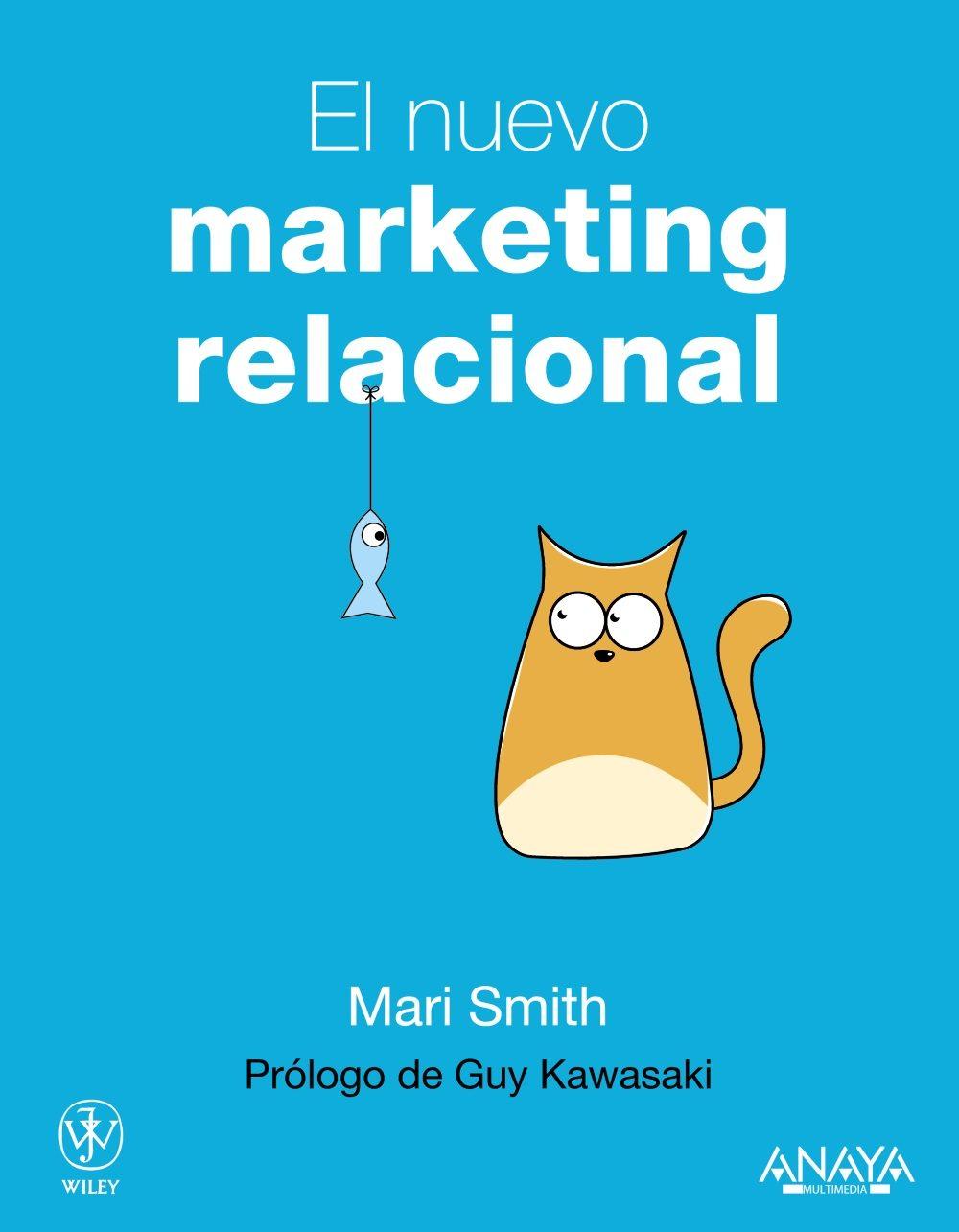 el nuevo marketing relacional:conseguir el exito de un negocio em pleando las redes sociales-mari smith-9788441531345