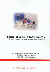 Tecnologia De La Informacion: Una Guia Rapida Para La Empresa Mul Timedia por Jose Luis Campos Garcia;                                                                                    Fernando Ramon Contreras Medina;                                                                                    Antonio Gomez Agui epub