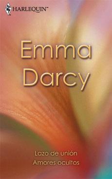 Lazo De Union/ Amores Ocultos por Emma Darcy Gratis