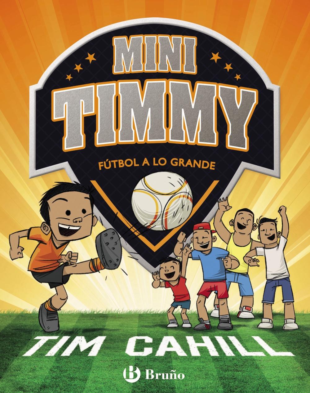 Mini Timmy: Fútbol A Lo Grande por Tim Cahill