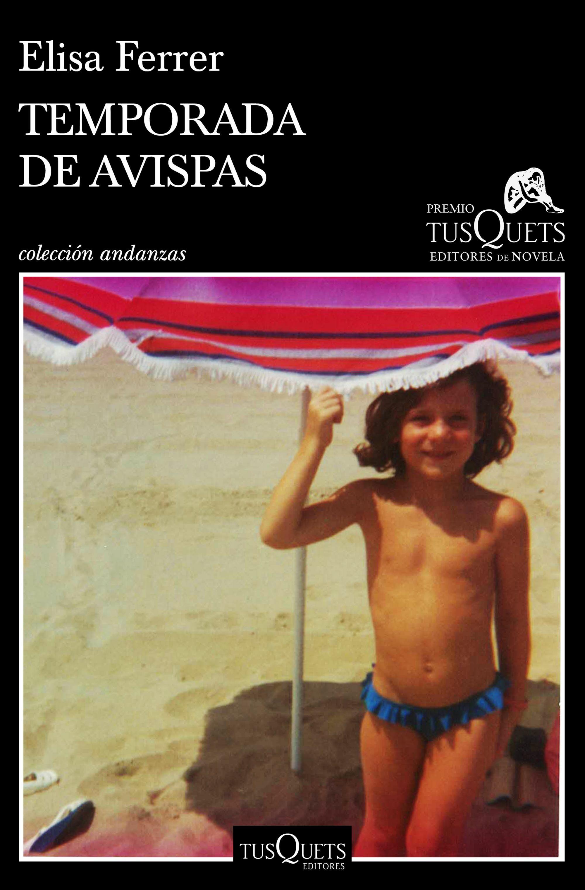 temporada de avispas (xv premio tusquets editores de novela 2019)-elisa ferrer-9788490667545