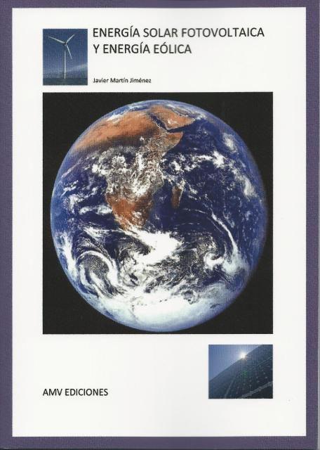 Energía Solar Fotovoltaica Y Energía Eólica por Javier Martin Jimenez