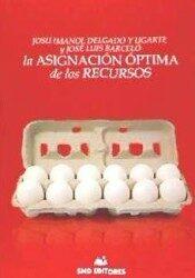 La Asignacion Optima De Los Recursos por José Luis Barceló