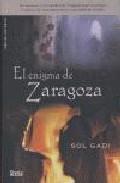 El Enigma De Zaragoza por Sol Gadi