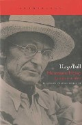 Hermann Hesse: Su Vida Y Su Obra por Hugo Ball
