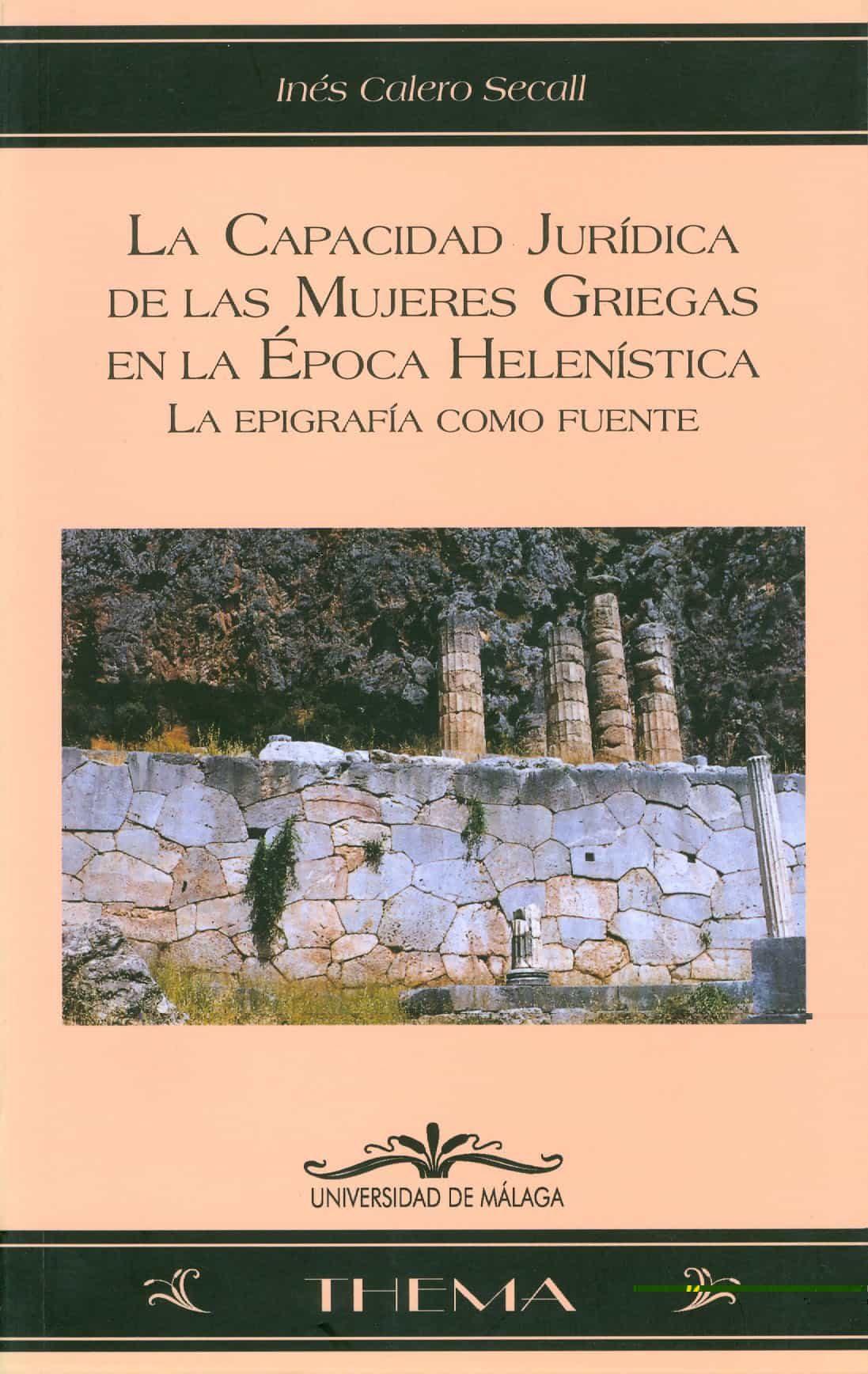 La Capacidad Juridica De Las Mujeres Griegas En La Epoca Helenist Ica por Ines Calero Secall