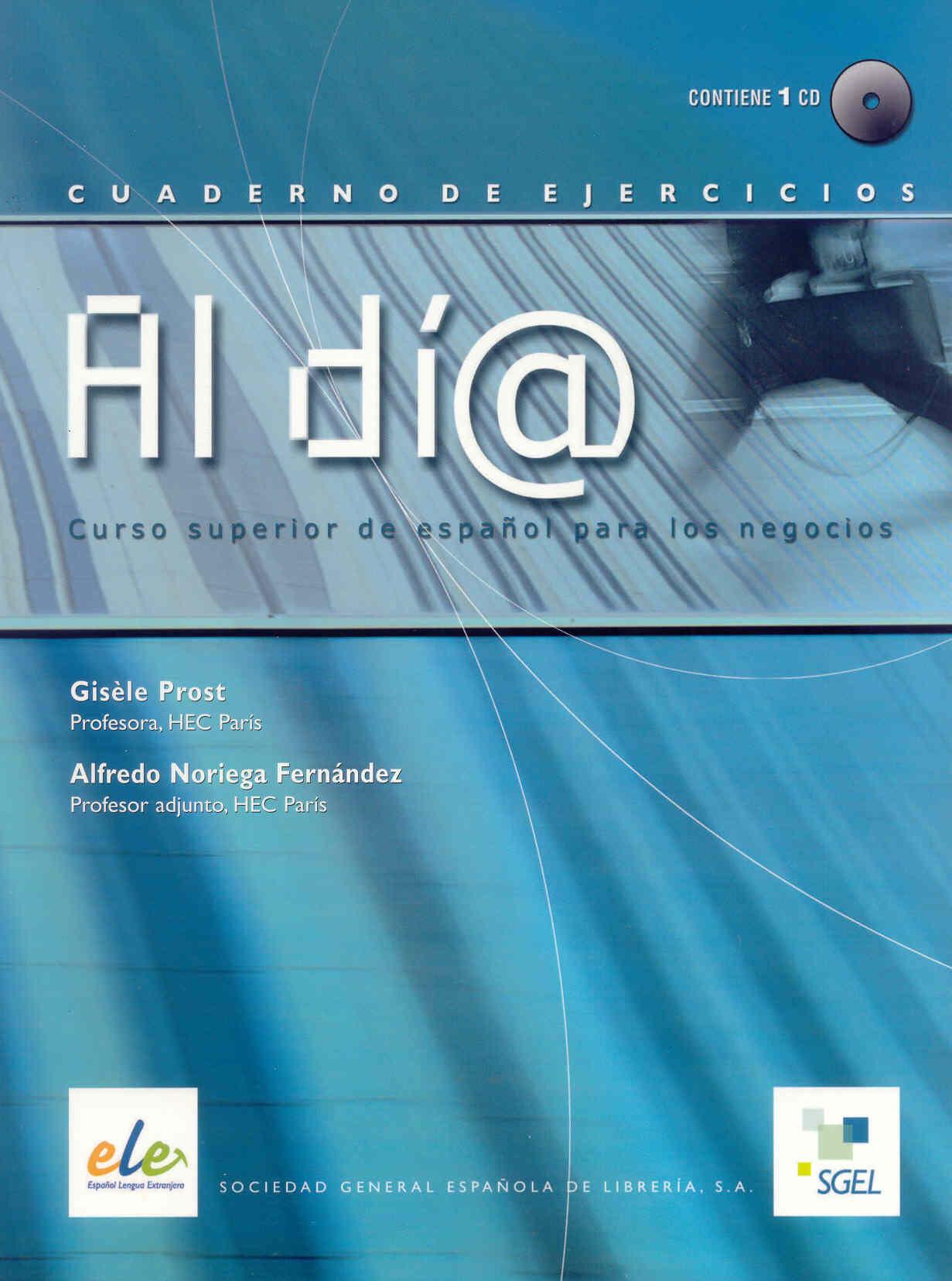 Al Dia: Curso Superior De Español Para Los Negocios (cuaderno De Ejercicios) (contiene 1cd) por Gisele Prost epub