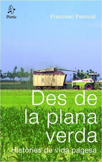 Des De La Plana Verda: Histories De Vida Pagesa por Francesc Pascual epub