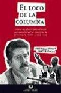 El Loco De La Columna por Jose Luis (dir.) Peñalva