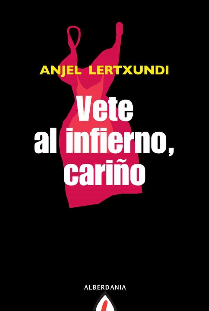 Vete Al Infierno, Cariño por Anjel Lertxundi epub