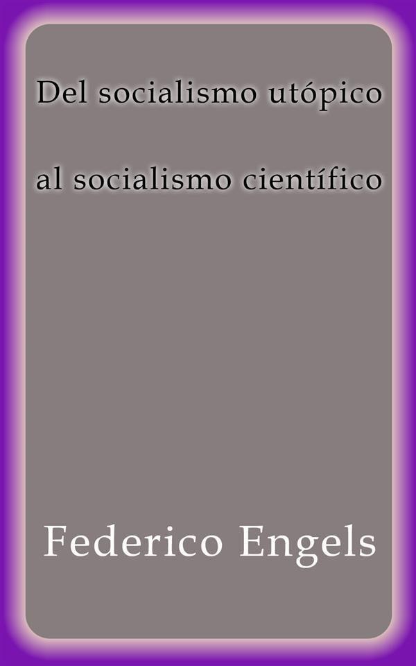 Del Socialismo Utópico Al Socialismo Científico   por Federico Engels epub