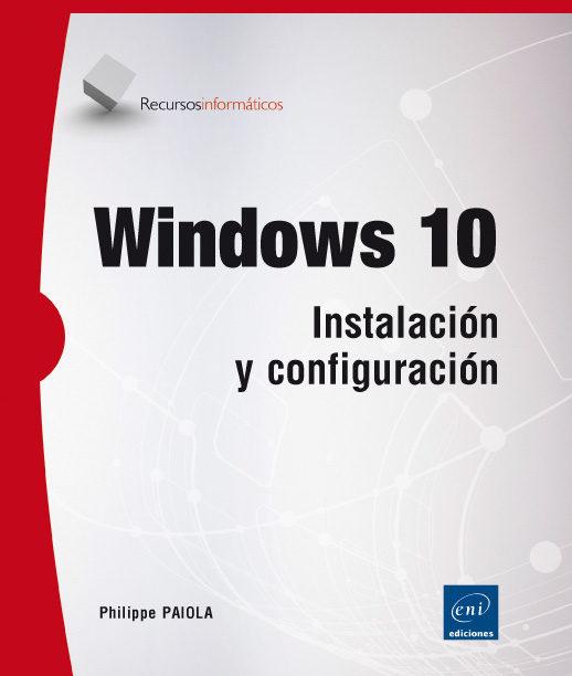 windows 10: instalacion y configuracion-philippe paiola-9782409001055
