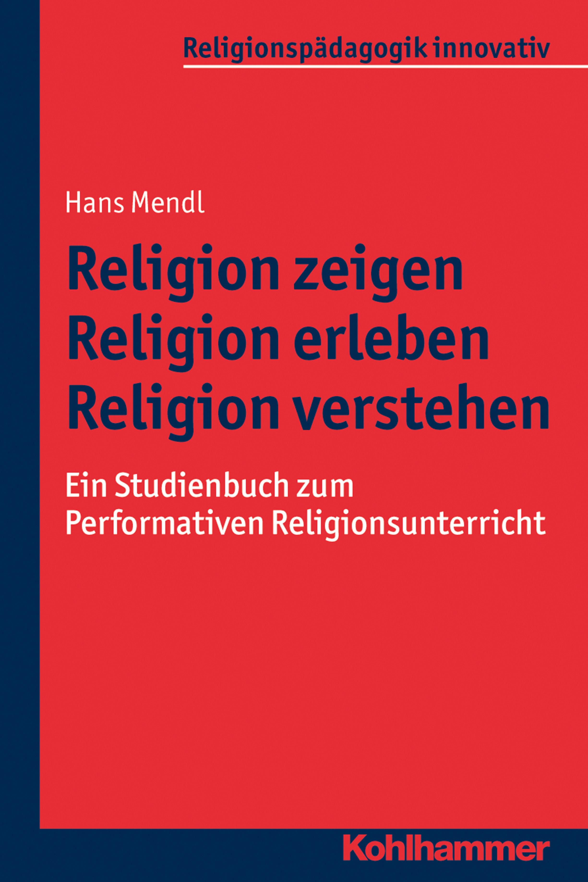 Religion Zeigen - Religion Erleben - Religion Verstehen   por Hans Mendl epub