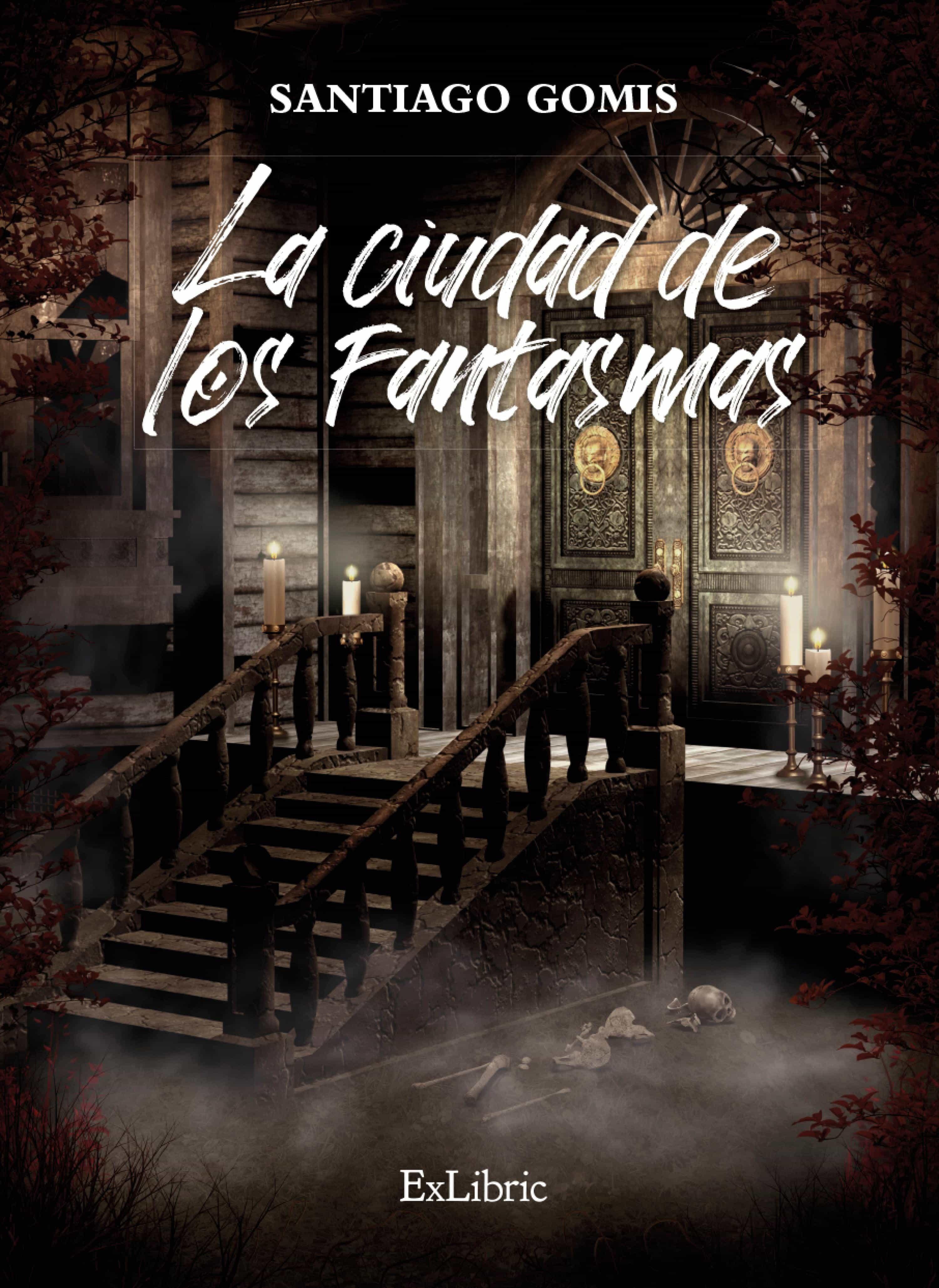 LA CIUDAD DE LOS FANTASMAS EBOOK | SANTIAGO JAVIER GOMIS