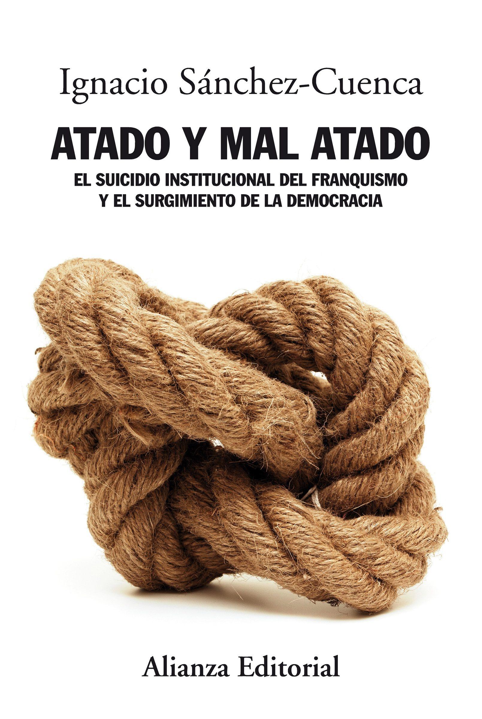 Atado Y Mal Atado   por Ignacio Sanchez-cuenca epub