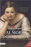 al morir don quijote (5ª ed.)-andres trapiello-9788423337255