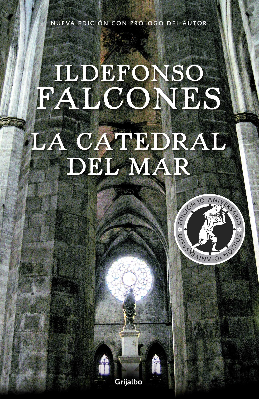 La Catedral Del Mar (edicion Conmemorativa 10º Aniversario) por Ildefonso Falcones