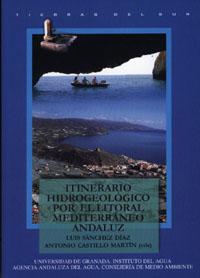 Itinerario Hidrogeologico Por El Litoral Mediterraneo Andaluz por Luis Sanchez Diaz;                                                                                                                                                                                                          Antonio (eds.) Castillo Mart Gratis