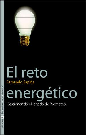 El Reto Energetico: Gestionando El Legado De Prometeo por Fernando Sapiña epub