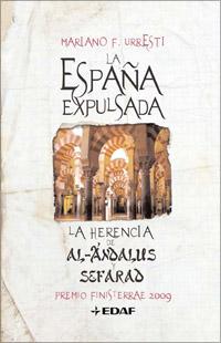 la espaa expulsada la herencia de alandalus y la herencia de s efarad