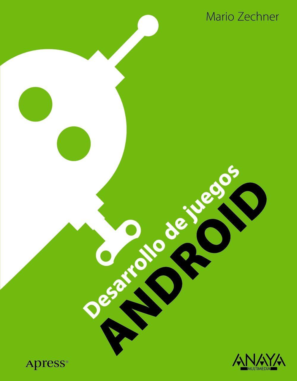 Desarrollo De Juegos Para Android Mario Zechner Comprar Libro